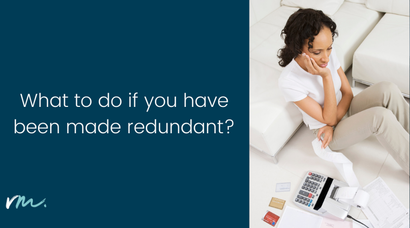 What to do if you have been made redundant?