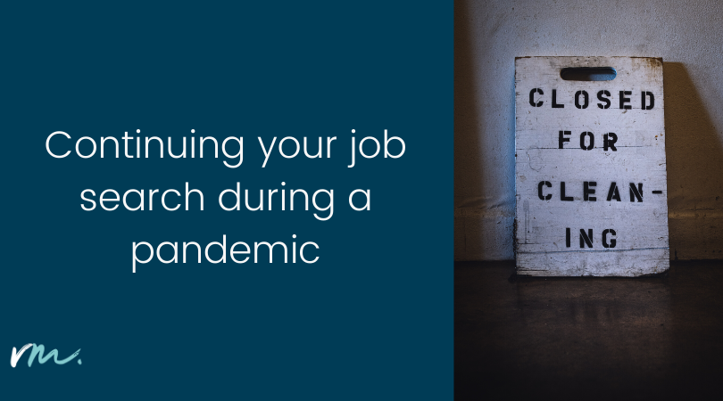 Continuing your job search during a pandemic